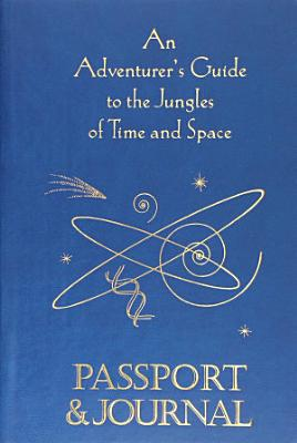 An Adventurer s Guide to the Jungles of Time and Space