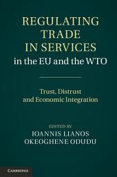 Regulating Trade in Services in the EU and the WTO: Trust, Distrust and Economic Integration