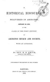 A Historical Discourse, Delivered in Abington, January 30, 1853: At the Close of the First Century of Abington Church and Society; with an Appendix