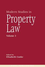 Modern Studies in Property Law -: Volume 3
