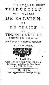 Nouvelle traduction des oeuvres de Salvien et du Traité de Vincent de Lérins contre les hérésies par le P. B.*** [Bonnet]...