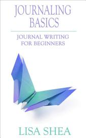 Journaling Basics - Journal Writing for Beginners