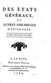 Des états généraux, et autres assemblées nationales: Volume18
