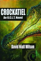 Crockatiel - An O.C.L.T. Novel: Featuring Cletus. J. Diggs