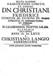 Panegyricus, Beatis Manibus Illustrissimi Comitis et Domini Christiani Friederici, Comitis ac Domini in Manßfeld ...