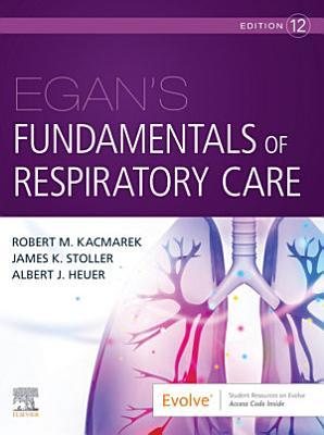 Egan s Fundamentals of Respiratory Care E Book PDF