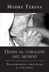 Desde el corazon del mundo: Pensamientos, anecdotas, y oraciones In the Heart of the World, Spanish-Language Edition