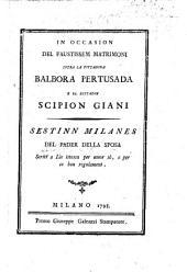 In occasion del faustissem matrimoni intra la zittadina B. Pertusada e el zittadin S. Giani. Sestinn milanes del pader della sposa (F. P.).