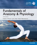 Fundamentals of Anatomy and Physiology  Global Edition