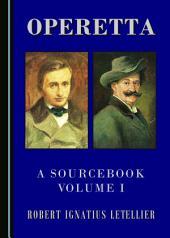 Operetta: A Sourcebook, Volume I, Volume 1