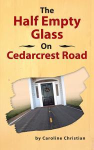 The Half Empty Glass On Cedarcrest Road