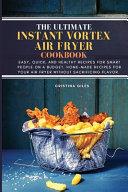 The Ultimate Instant Vortex Air Fryer Cookbook