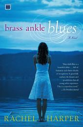 Brass Ankle Blues: A Novel