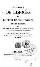 Histoire de Limoges et du Haut et Bas Limousin, mise en harmonie avec les points les plus curieux de l'histoire de France...