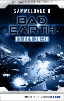 Bad Earth Sammelband 8   Science Fiction Serie PDF