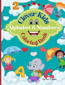 Clever Kids Coloring Book Alphabet & Numbers