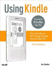 Using Kindle: Your Guide to All Things Kindle, Edition 3