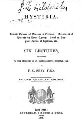Hysteria; Six Lectures, Delivered to the Students of St. Bartholomew's Hospital, 1866