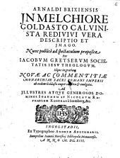 Arnaldi Brixiensis, in Melchiore Goldasto Calvinista redivivi, vera descriptio