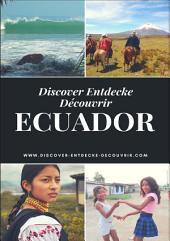 Discover Entdecke Découvrir Ecuador: Reise- und Sicherheitsinformationen Ecuador