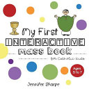 My First Interactive Mass Book For Catholic Kids