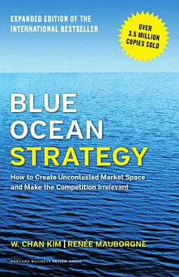Blue Ocean Strategy  Expanded Edition PDF