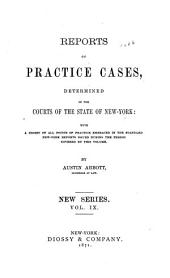 Reports of Practice Cases, Determined in the Courts of the State of New York: With a Digest of All Points of Practice Embraced in the Standard New York Reports ..., Volume 9