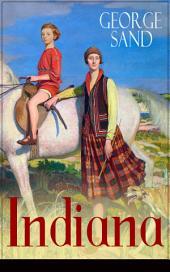 Indiana: Die edle Wilde - Ein Verführungsroman der Autorin von Die kleine Fadette, Die Marquise und Ein Winter auf Mallorca