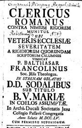 Clericus romanus contra nimium rigorem munitus: ubi veteris ecclesiae severitatem a rigidiorum quorundam scriptorum calumniis