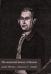 The Memorial History of Boston: Including Suffolk County, Massachusetts, 1630-1880
