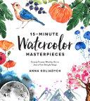 15-Minute Watercolor Masterpieces