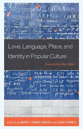 Love  Language  Place  and Identity in Popular Culture PDF