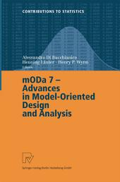 MODA 7 - Advances in Model-Oriented Design and Analysis: Proceedings of the 7th International Workshop on Model-Oriented Design and Analysis held in Heeze, The Netherlands, June 14–18, 2004