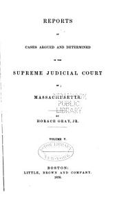 Reports of Cases Argued and Determined in the Supreme Judicial Court of the Commonwealth of Massachusetts: Volume 71