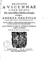 Principis Avicennae liber primus, de universalibus Medicae scientiae praeceptis
