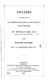 Prayers for the use of all persons who come to the Baths for cure. By ... Bishop Ken, etc.