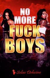 No More Fuck Boys: Volume 1
