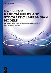 Random Fields and Stochastic Lagrangian Models: Analysis and Applications in Turbulence and Porous Media