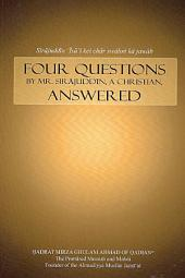 Four Questions by Mr. Sirajuddin, a Christian, and their Answers