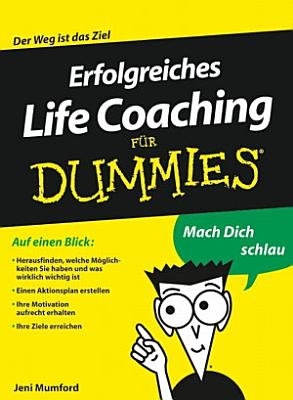 Erfolgreiches Life Coaching f  r Dummies PDF