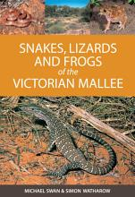 Snakes  Lizards and Frogs of the Victorian Mallee PDF