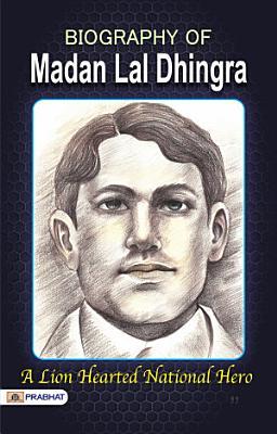 Biography of Madan Lal Dhingra PDF