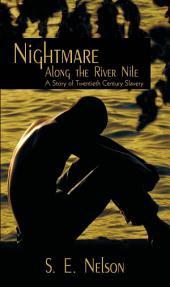 Nightmare Along the River Nile: A Story of Twentieth Century Slavery