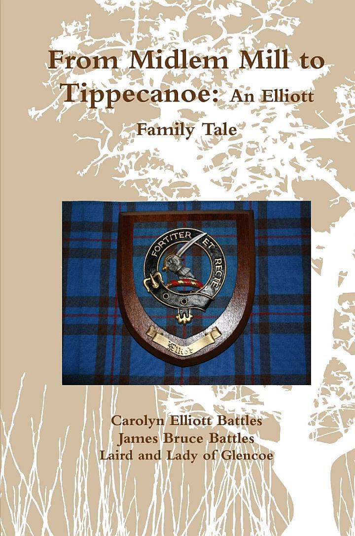 From Midlem Mill to Tippecanoe: An Elliott Family Tale