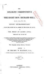 The Diplomatic Correspondence of the Right Hon. Richard Hill: Envoy Extraordinary from the Court of St. James to the Duke of Savoy in the Reign of Queen Anne: from July 1703, to May 1706 ... With Autographs of Many Illustrious Individuals, Volume 2