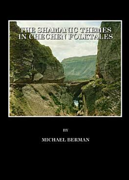 The Shamanic Themes in Chechen Folktales PDF
