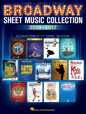Broadway Sheet Music Collection  2010 2017