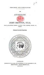 Preparing for Publication: The Auto-biography of John Britton, F.S.A., etc. [A prospectus.]