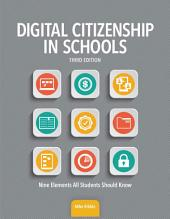 Digital Citizenship in Schools: Nine Elements All Students Should Know, Edition 3