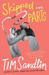 Skipped Parts: A Novel